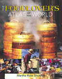 The Foodlover s Atlas of the World