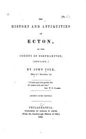 The History and Antiquities of Ecton, in the County of Northampton, (England)