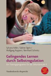 Gelingendes Lernen durch Selbstregulation: Ein Trainingsprogramm für die Sekundarstufe II