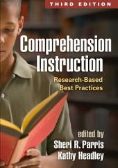 Comprehension Instruction, Third Edition: Research-Based Best Practices, Edition 3