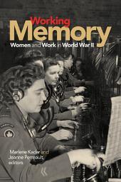 Working Memory: Women and Work in World War II