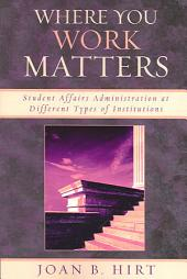 Where You Work Matters: Student Affairs Administration at Different Types of Institutions