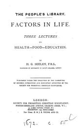 Factors in Life: Three Lectures on Health, Food, Education