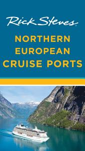 Rick Steves Northern European Cruise Ports: Edition 2