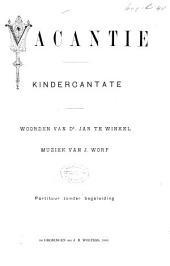 Vacantie: kindercantate : partituur zonder begeleiding