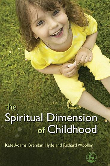 The Spiritual Dimension of Childhood PDF