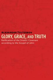 Glory  Grace  And Truth