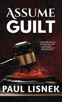 Assume Guilt