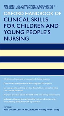 Oxford Handbook of Clinical Skills for Children s and Young People s Nursing PDF