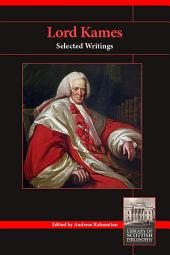 Lord Kames: Selected Writings