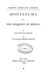 Montezuma and the Conquest of Mexico