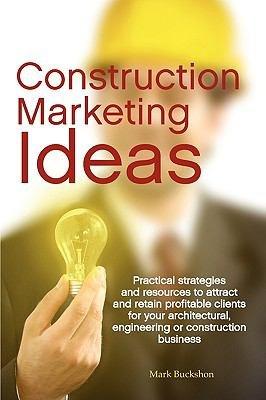 Construction Marketing Ideas