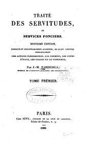 Traité des servitudes, ou services fonciers: Volume1