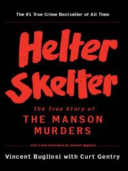 Helter Skelter The True Story Of The Manson Murders Book PDF