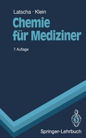 Chemie für Mediziner: Begleittext zum Gegenstandskatalog für die Fächer der Ärztlichen Vorprüfung, Ausgabe 7