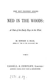 Ned in the Woods: A Tale of the Early Days in the West