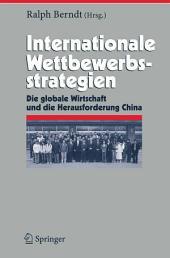 Internationale Wettbewerbsstrategien: Die globale Wirtschaft und die Herausforderung China