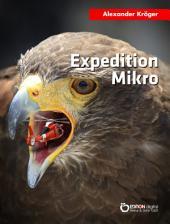 Expedition Mikro: Wissenschaftlich-fantastischer Roman