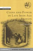Coins and Power in Late Iron Age Britain PDF