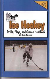 Youth Ice Hockey Drills, Plays, and Games Handbook