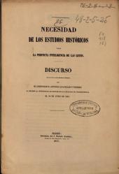 Necesidad de los estudios históricos para la perfecta inteligencia de las leyes: Discurso leído en la Universidad Central