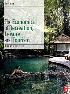 The Economics of Recreation  Leisure and Tourism Book