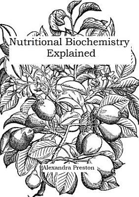 Nutritional Biochemistry Explained