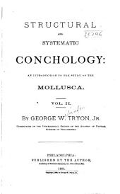 Structural and Systematic Conchology: An Introduction to the Study of the Mollusca, Volume 2