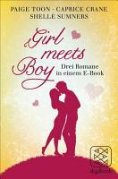 Girl meets Boy   Drei Romane in einem E Book PDF