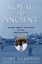 Royal and Ancient: Blood, Sweat, and Fear at the British Open