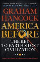 America Before  The Key to Earth s Lost Civilization PDF