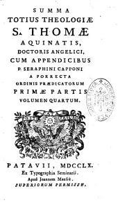 Summa totius theologiae S. Thomae Aquinatis,... cum appendicibus P. Seraphini Capponi a Porrecta,...