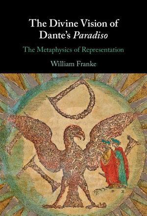 The Divine Vision of Dante s Paradiso