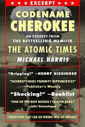 CODENAME CHEROKEE: An excerpt from THE ATOMIC TIMES: My H-Bomb Year at the Pacific Proving Ground