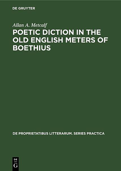 Poetic Diction In The Old English Meters Of Boethius