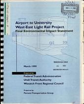 Major Investment Study, University-downtown-airport Transportation Corridor, Salt Lake City: Environmental Impact Statement