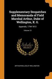 Supplementary Despatches and Memoranda of Field Marshal Arthur, Duke of Wellington, K. G.: Appendix, 1812 to end of the military series