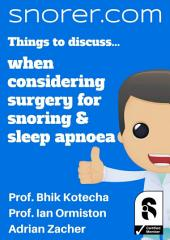 Things to discuss.... when considering surgery for snoring and sleep apnoea
