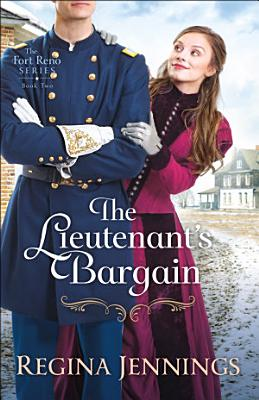 The Lieutenant s Bargain  The Fort Reno Series Book  2