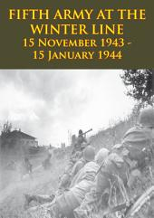 FIFTH ARMY AT THE WINTER LINE 15 November 1943 - 15 January 1944 [Illustrated Edition]