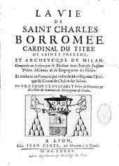 La Vie de Saint Charles Borromée,...