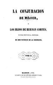 La conjuracion de México, ó, Los hijos de Hernan Cortes: Novela histórica, Volumen 4