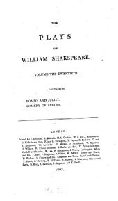 The plays ¬of ¬William ¬Shakspeare: In 21 volumes : with corrections and illustrations of various commentatores. Romeo and Juliet. Comedy of Errors, Volume 20