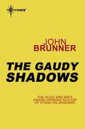 The Gaudy Shadows