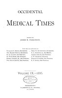 Occidental Medical Times  Combining the Pacific Record of Medicine and Surgery and the Occidental Medical Times0 PDF