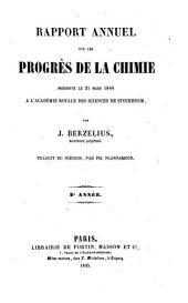 Rapport annuel sur les progrès de la chimie: présenté le 31 mars 1844 à l'Academie Royale des Sciences de Stockholm. 5e année