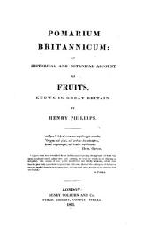 Pomarium Britannicum: An Historical and Botanical Account of Fruits Known in Great Britain