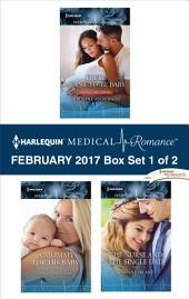 Harlequin Medical Romance February 2017 - Box Set 1 of 2: Their Meant-to-Be Baby\A Mommy for His Baby\The Nurse and the Single Dad