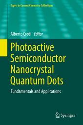 Photoactive Semiconductor Nanocrystal Quantum Dots: Fundamentals and Applications