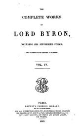 The Complete Works of Lord Byron: Including His Suppressed Poems, and Others Never Before Published, Volume 4